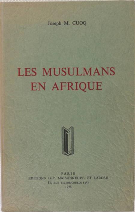 CUOQ (Joseph M.). Les musulmans en Afrique