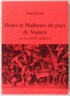GUIART - Heurs et malheurs du pays de Numea ou du péché originel - 2000 - Photo 0, livre rare du XXIe siècle