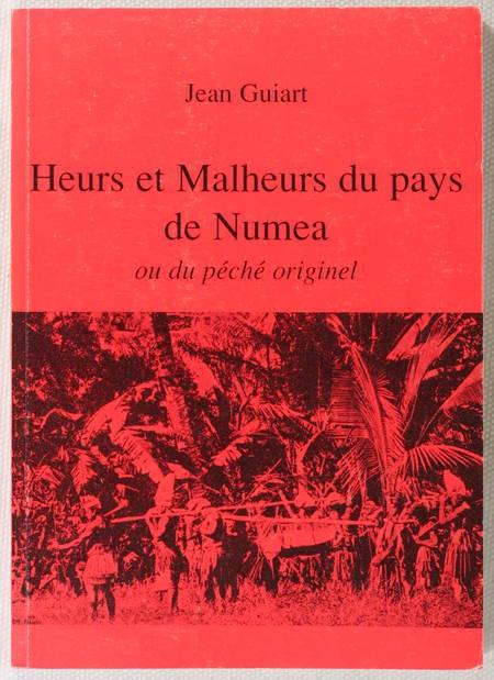 GUIART (Jean). Heurs et malheurs du pays de Numea ou du péché originel, livre rare du XXIe siècle