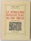 RATORET - Le Périgord intellectuel au XIXe siècle et de nos jours - 1948 - Envoi - Photo 0, livre rare du XXe siècle
