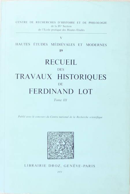 LOT (Ferdinand). Recueil des travaux historiques de Ferdinand Lot. Tome III