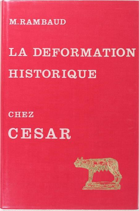 RAMBAUD (M.). La déformation historique chez César, livre rare du XXe siècle