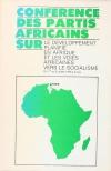 . Conférence des partis africains sur le développement planifié en Afrique et les voies africaines vers le socialisme. Du 1er au 6 juillet 1975 à Tunis