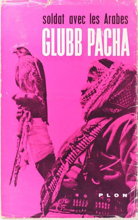 GLUBB PACHA. Soldat avec les arabes