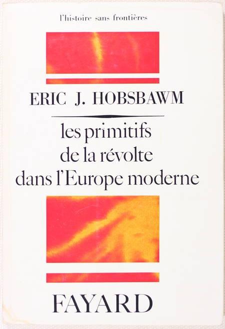 HOBSBAWM (Eric J.). Les primitifs de la révolte dans l'Europe moderne
