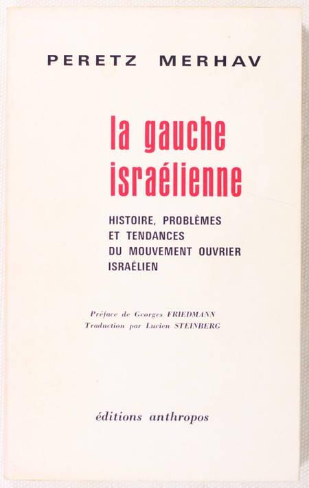 MERHAV La gauche israelienne. Histoire, problèmes et tendances du ouvrier - 1973 - Photo 0 - livre de bibliophilie