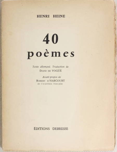 HEINE - 40 poèmes - Texte allemand - Traduction de Diane de Vogüé - 1956 - Photo 1 - livre de collection