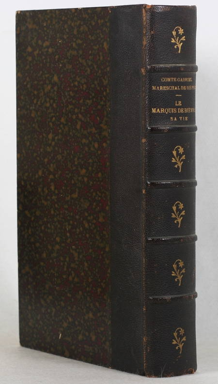 MARESCHAL de BIEVRE (Cte Gabriel). Le marquis de Bièvres. Sa vie, ses calembours, ses comédies. 1747-1789