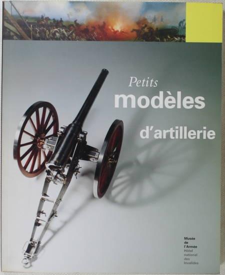 DECKER (Michel) et LEDUC (Sylvie). Petits modèles d'artillerie