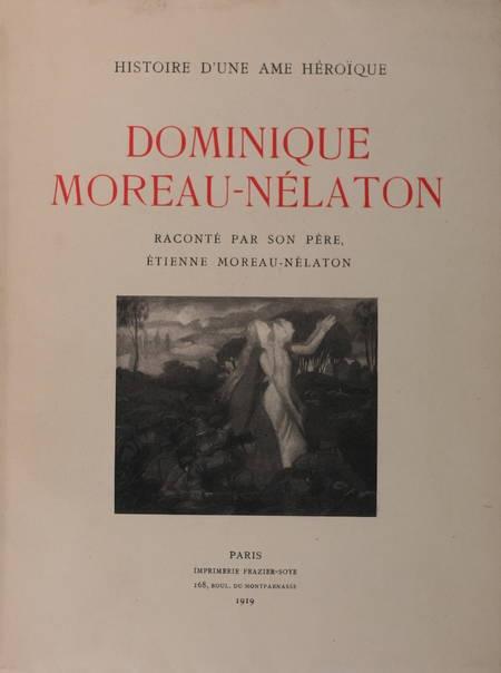 MOREAU-NELATON (Etienne). Histoire d'une âme héroïque. Dominique Moreau-Nélaton, raconté par son père, Etienne Moreau-Nélaton