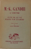 GANDHI et BERNARD (André, traducteur). M. K. Gandhi à l'oeuvre. Suite de sa vie écrite par lui même