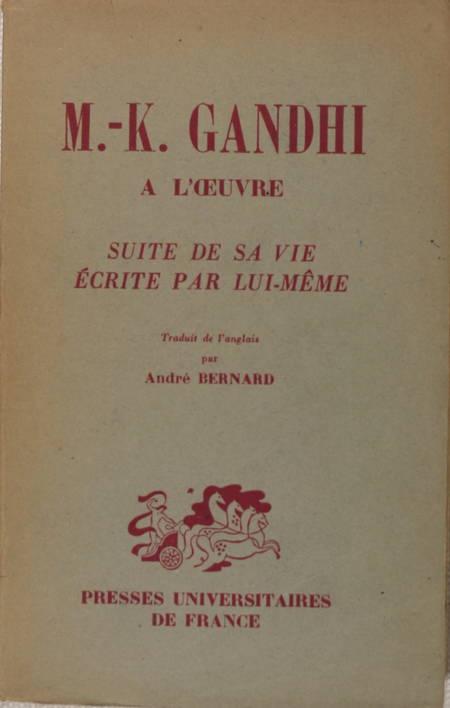 GANDHI et BERNARD (André, traducteur). M. K. Gandhi à l'oeuvre. Suite de sa vie écrite par lui même, livre rare du XXe siècle