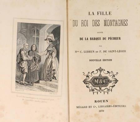 LEBRUN (Mme C.) et SAINT-LEGER (F. de). La fille du roi des montagnes, suivie de La barque du pêcheur, livre rare du XIXe siècle