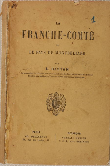CASTAN La franche-comté et le pays de Montbéliard 1877 - Photo 0 - livre de bibliophilie