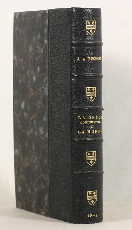 BUCHON (J. A.). La Grèce continentale et la Morée. Voyage, séjour et études historiques en 1840 et 1841