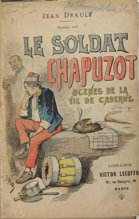 DRAULT (Jean). Le soldat chapuzot. Scènes de la vie de caserne, livre rare du XIXe siècle