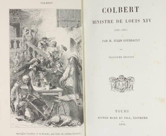 GOURDAULT - Colbert, ministre de Louis XIV (1661-1683) - 1876 - Photo 1 - livre rare