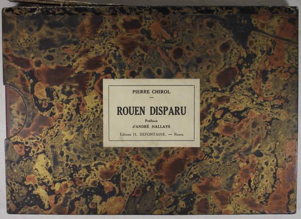 CHIROL - Un siècle de vandalisme. Rouen disparu. 100 reproductions - 1929 - Photo 1 - livre de collection