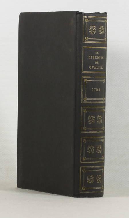 MIRABEAU. Le libertin de qualité ou ma conversion par M. D. R. C. M. F.. Edition revue sur celle originale de 1783 [Suivi de : ] Le rideau le vé ou l'éducation de Laure, livre rare du XXe siècle
