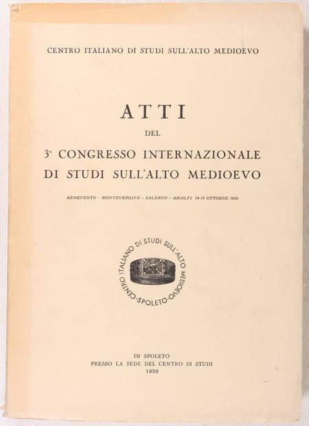 . Atti del 3e congresso internazionale di studi sull'alto medioevo. 14-18 octobre 1956, livre rare du XXe siècle