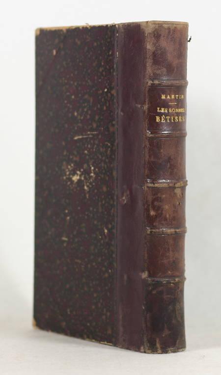 MARTIN (P.-J.). Les bonnes betises du temps nouveau et de temps passé, mises en ordre, livre rare du XIXe siècle