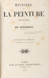 STENDHAL. Histoire de la peinture en Italie, par de Stendhal (Henry Beyle). Seule édition complète, entièrement revue et corrigée