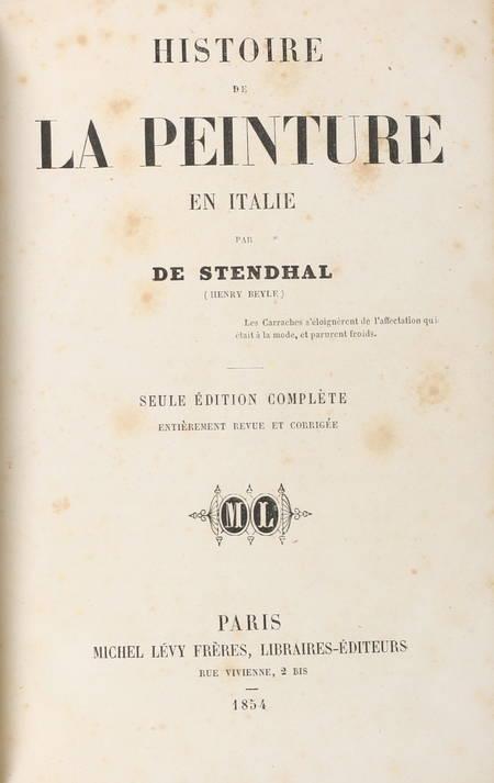 STENDHAL. Histoire de la peinture en Italie, par de Stendhal (Henry Beyle). Seule édition complète, entièrement revue et corrigée, livre rare du XIXe siècle