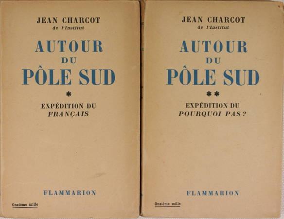 CHARCOT (Jean). Autour du pôle Sud. Expédition du français