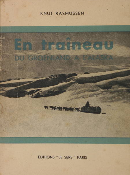 Knut RASMUSSEN - En traîneau, du Groënland à l'Alaska - 1948 - Photo 0 - livre de collection