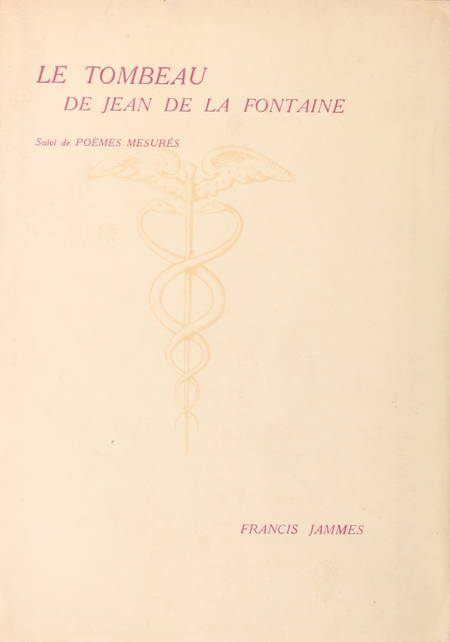 JAMMES (Francis). Le tombeau de Jean de la Fontaine. Suivi de Poèmes mesurés
