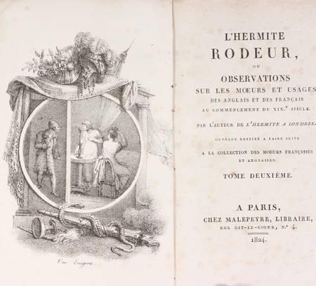 . L'hermite rôdeur, ou observations sur les moeurs et usages des anglais et des français au commencement du XIXe siècle. Par l'auteur de l'Hermite à Londres. Ouvrage destiné à faire suite à la collection des moeurs françaises et anglaises