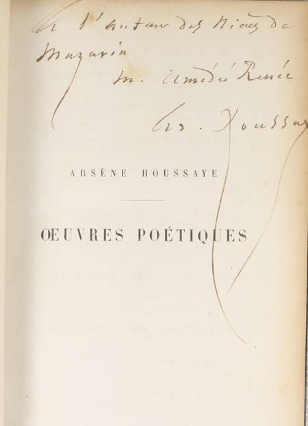 HOUSSAYE (Arsène). Oeuvres poetiques. L'amour - L'art - La nature [précédées de : ] Histoire d'Arsène Houssaye, par Théodore de Bainville, livre rare du XIXe siècle