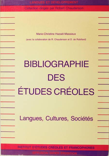 HAZAEL-MASSIEUX (Marie-Christine). Bibliographie des études créoles. Langues, cultures, sociétés, livre rare du XXe siècle