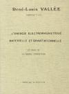 VALLEE (René-Louis). L'énergie électromagnétique matérielle et gravitionelle. Les bases de la théorie synergétique