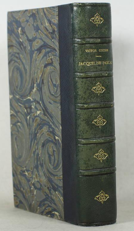COUSIN (Victor). Jacqueline Pascal. Premières études sur les femmes illustres et la société du XVIIe siècle