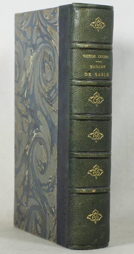 COUSIN (Victor). Madame de Sablé. Nouvelles études sur les femmes illustres et la société du XVIIe siècle