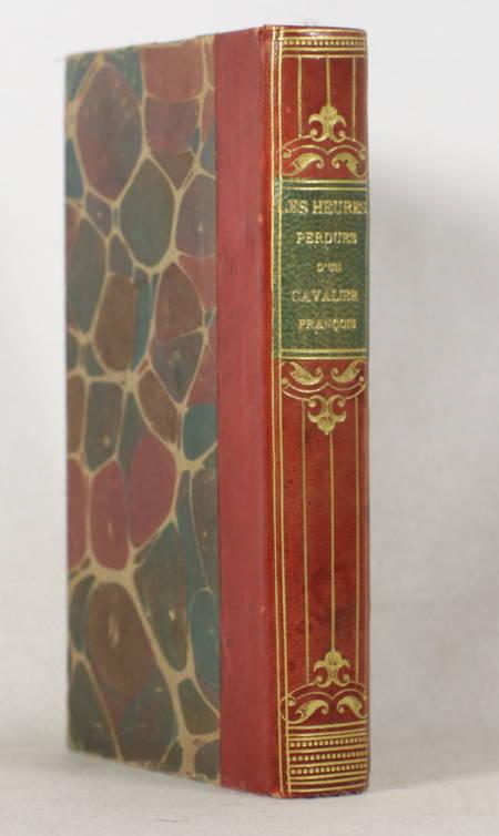 R. D. M.. Les heures perdues d'un cavalier françois. Réimprimées sur les éditions de 1616 et 1662