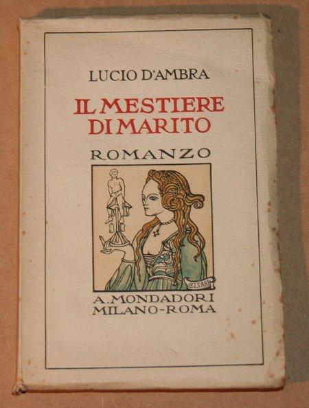 Lucio d AMBRA - Il mestiere di marito - 1924 - Envoi de l auteur - Photo 1, livre rare du XXe siècle