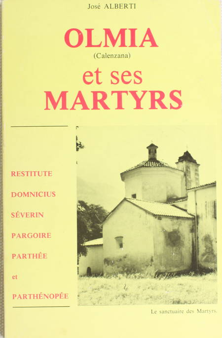 ALBERTI (José). Olmia (Calenzana) et ses martyrs, livre rare du XXe siècle