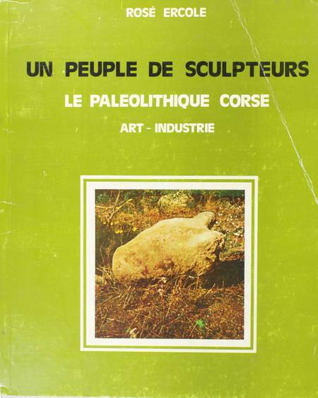 ERCOLE (Rosé). Un peuple de sculpteurs. Le paléolithique Corse. Art - Industrie