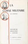 ALBERTINI (P.-L.) et RIVOLLET (G.). La Corse militaire. ses généraux. Monarchie, Révolution, 1er Empire