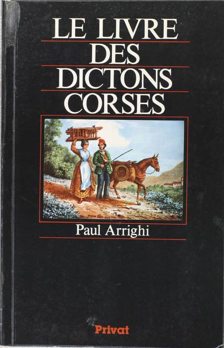 ARRIGHI (Paul). Le livre des dictons corses