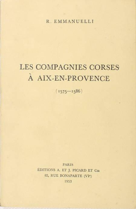 EMMANUELLI (R.). Les compagnies corses à Aix en Provence (1575-1586), livre rare du XXe siècle