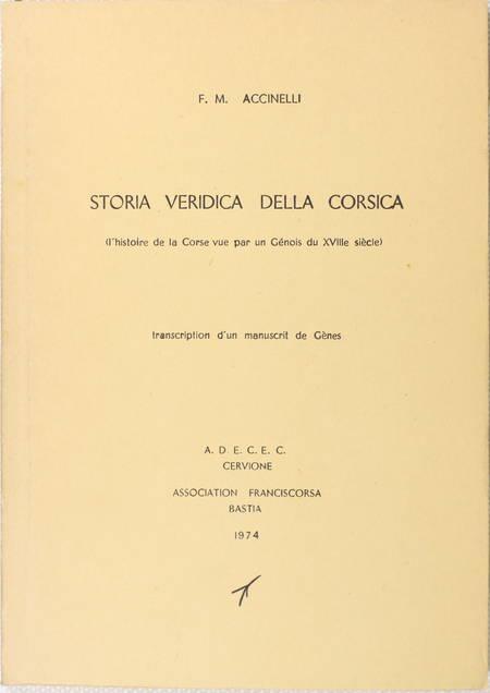 ACCINELLI (F. M.). Storia veridica della Corsica (L'histoire de la Corse vue par un génois du XVIIIe siècle). Transcription d'un manuscrit de Gênes