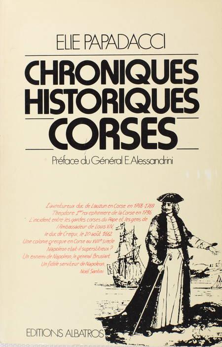 PAPADACCI (Elie). Chroniques historiques corses, livre rare du XXe siècle