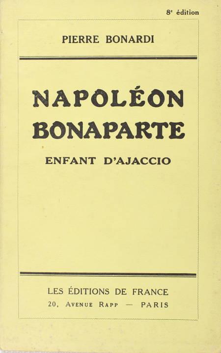 BONARDI (Pierre). Napoléon Bonaparte, enfant d'Ajaccio