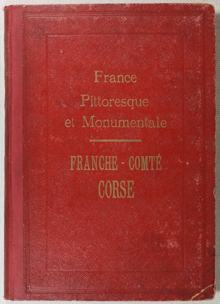 France pittoresque et monumentale. Franche-Comté - Corse - Photo 1, livre rare du XXe siècle