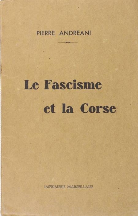 ANDREANI - Le fascisme et la Corse - 1939 - Envoi de l'auteur - Photo 1 - livre du XXe siècle