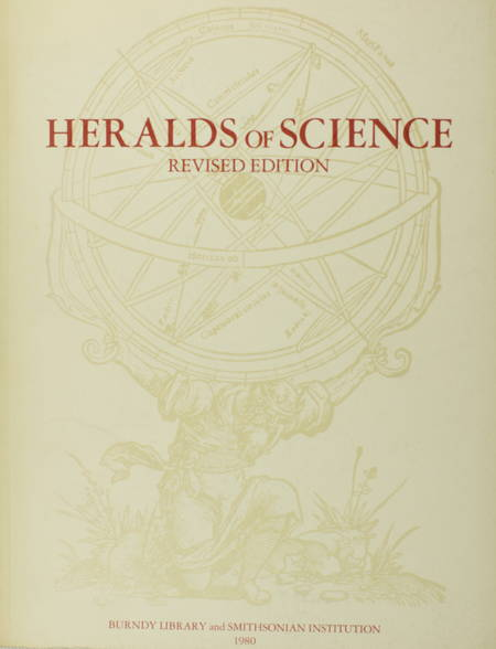 . Heralds of science as represented by two hundred epochal books and pamphlets in the Dibner Library, Smithsonian Institution, livre rare du XXe siècle