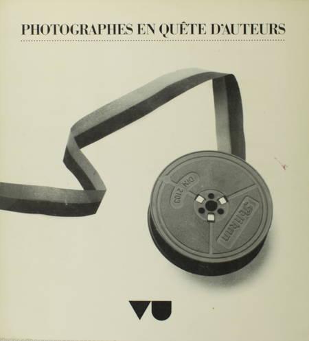 . Photographes en quête d'auteurs. 66 portraits de la littérature francophone contemporaine réalisés par les photographes de l'agence VU